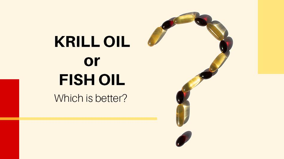 Krill Oil or Fish Oil which is better for omega 3 fatty acids